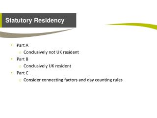 Part A  Conclusively not UK resident Part B Conclusively UK resident Part C