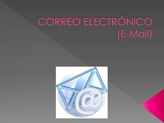 CORREO  ELECTRÓNICO (E-Mail)