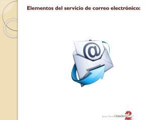 Elementos del servicio de correo electrónico:
