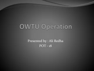 OWTU Operation
