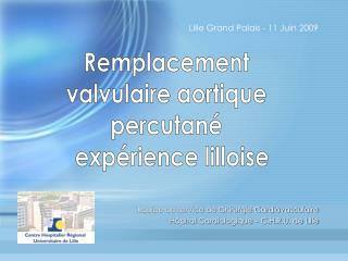 quipe du service de Chirurgie Cardiovasculaire H pital Cardiologique   C.H.R.U. de Lille