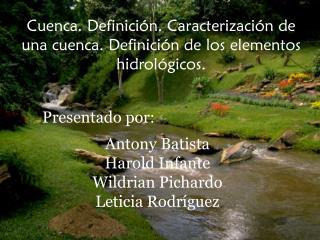Cuenca. Definición. Caracterización de una cuenca. Definición de los elementos hidrológicos.
