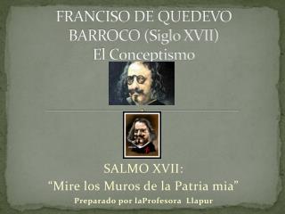 FRANCISO DE QUEDEVO BARROCO (Siglo XVII) El Conceptismo