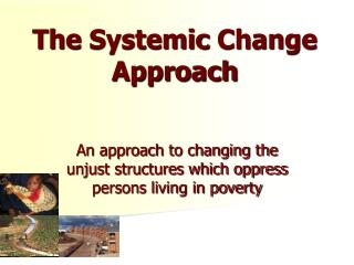 The Systemic Change Approach