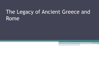 The Legacy of Ancient Greece and Rome
