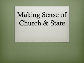 Making Sense of Church & State