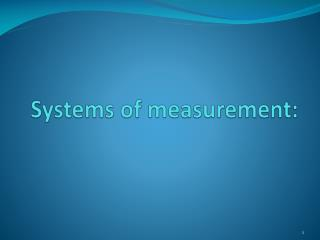 Systems  of  measurement :