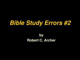Bible Study  Errors #2
