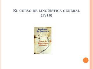 El curso de lingüística general  ( 1916)