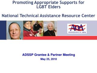 Promoting Appropriate Supports for  LGBT Elders National Technical Assistance Resource Center