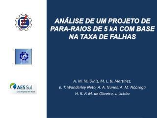 AN�LISE DE UM PROJETO DE PARA-RAIOS DE 5 kA  COM BASE NA TAXA  DE FALHAS