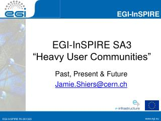 "EGI-InSPIRE SA3 ""Heavy User Communities"""
