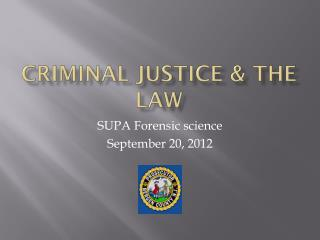 Criminal Justice & the Law