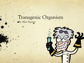 Transgenic Organis m