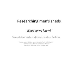Researching men's  sheds What do we know?