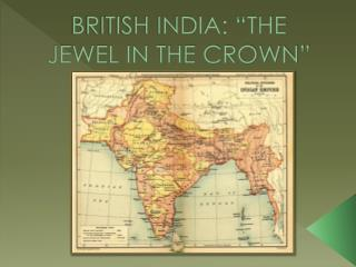 "British India: ""The Jewel in the crown"""