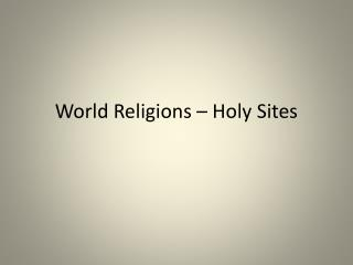 World Religions – Holy Sites