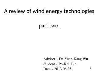 A review of wind energy technologies part two.