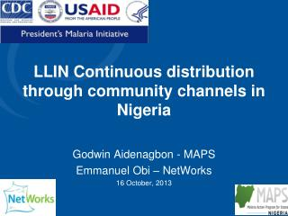 LLIN Continuous distribution through community channels in  Nigeria