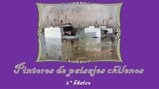 Pintores de paisajes chilenos 2 °básico
