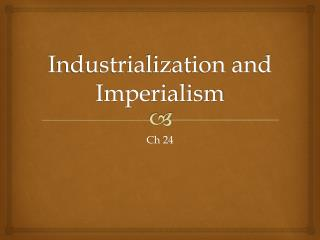 Industrialization and Imperialism