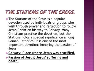 The Stations of the Cross .