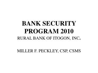 BANK SECURITY PROGRAM 2010 RURAL BANK OF ITOGON, INC .