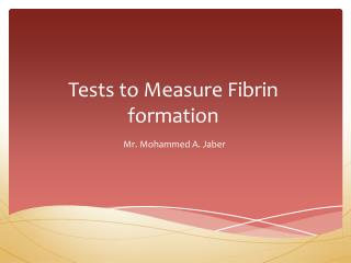 Tests to Measure Fibrin formation