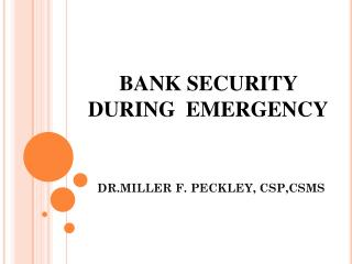 BANK SECURITY DURING  EMERGENCY