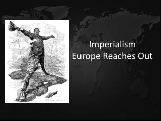 Imperialism Europe Reaches Out
