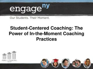 Student-Centered Coaching: The Power of In-the-Moment Coaching Practices