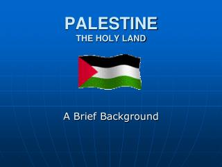 PALESTINE  THE HOLY LAND