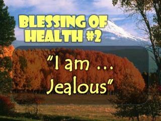 """""""I  am …  Jealous"""""""