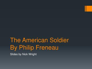 The American Soldier  By Philip Freneau