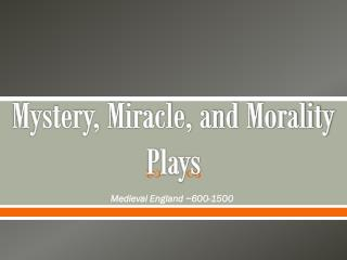 Mystery, Miracle, and Morality Plays