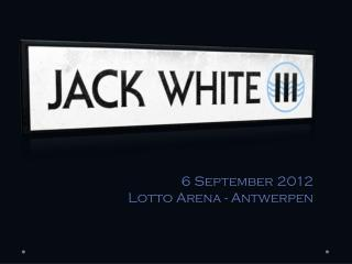6 September  2012 Lotto Arena -  Antwerpen