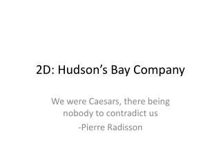 2D: Hudson's Bay Company