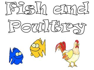 Fish and Poultry