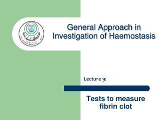 Tests to measure fibrin clot