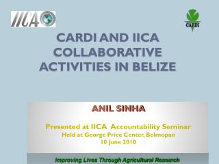 CARDI and IICA COLLABORATIVE   ACTIVITIES IN BELIZE
