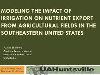 W. Lee  Ellenburg Graduate Research Assistant Earth System Science Center UAHuntsviile