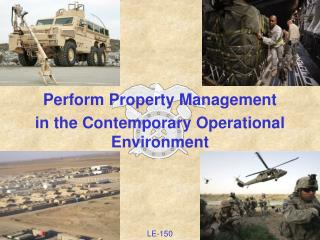Perform Property Management  in the Contemporary Operational Environment