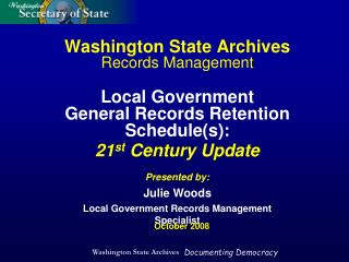 Washington State Archives Records Management  Local Government  General Records Retention Schedules:  21st Century Updat