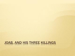 Joab , and his three killings