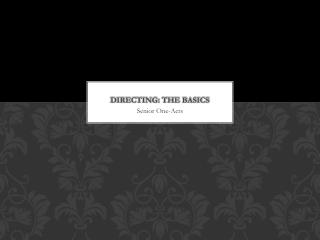 Directing: The basics