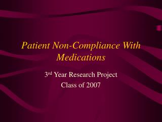 Patient Non-Compliance With Medications