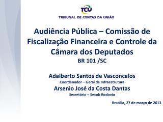 Audiência Pública – Comissão de Fiscalização Financeira e Controle da Câmara dos Deputados