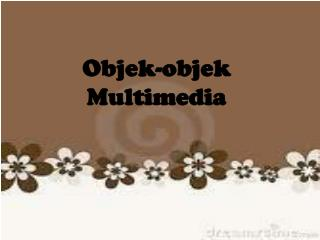 Objek-objek  Multimedia