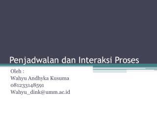 Penjadwalan dan Interaksi Proses
