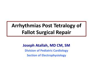 Arrhythmias Post  Tetralogy  of  Fallot  Surgical Repair